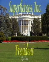 Cover for 'Superheroes Inc.:  President'