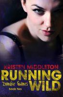 Kristen Middleton - Zombie Games Two (Running Wild)