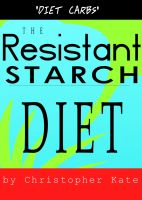 Cover for 'The Resistant Starch Diet: Diet Carbs'