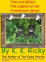 Cover for 'Toby and Wilbur and the Legend of the Trestletown Ghost'