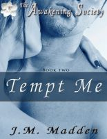 Cover for 'Tempt Me (Book 2 of The Awakening Society)'