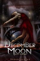 Cover for 'December Moon: Part II of The Raven Saga'