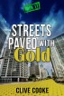 Book 17- Streets Paved with Gold by Clive Cooke