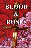 Cover for 'Blood & Roses: Book 1'