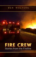 Cover for 'FIRE CREW: Stories from the Fireline'