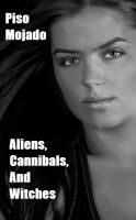 Cover for 'Aliens, Cannibals, and Witches'