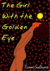 The Girl with the Golden Eye by Fionna Guillaume