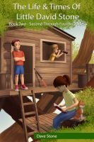 Cover for 'The Life & Times of Little David Stone - Book Two - Second through Fourth Grades'