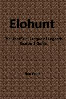 Cover for 'EloHunt: The Unofficial League of Legends Season 3 Guide'