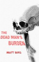 Cover for 'The Dead Man's Burden'