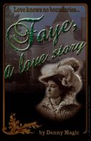 Cover for 'FAYE - a love story...'