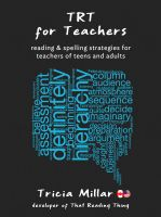 Cover for 'TRT for Teachers (US/CA): Reading and Spelling Strategies for Teachers of Teens and Adults'