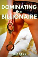Cover for 'Dominating the Billionaire (Femdom)'