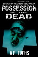 Cover for 'Possession of the Dead: A Supernatural Time Travel Zombie Thriller (Undead World Trilogy, Book 2)'