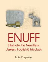 Cover for 'ENUFF: Eliminate the Needless, Useless, Foolish, and Frivolous'