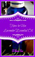 Cover for 'How to Use Lavender Essential Oil'