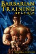 The Barbarian's Training - Release (#3) (Medieval BDSM Erotica / Barbarian Erotica) by Chelsea Chaynes