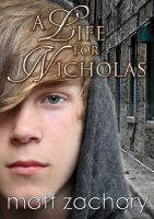 Matt Zachary - A Life For Nicholas (The Nicholas Chronicles #1)