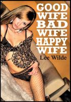 Cover for 'Good Wife, Bad Wife, Happy Wife'