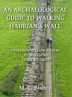 Cover for 'An Archaeological Guide to Walking Hadrian's Wall from Bowness-on-Solway to Wallsend (West to East)'