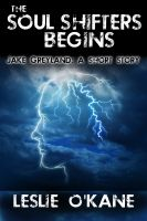 Cover for 'The Soul Shifters Begins: Jake Greyland: A Short Story'