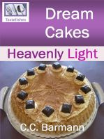 Cover for 'Tastelishes Dream Cakes - Heavenly Light'