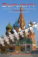 Cover for 'Duplicity - The Paul T. Goldman Chronicles, Chronicle III , The Moscow Incident'