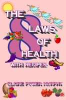 Cover for 'The 8 Laws of Health : with Recipes'
