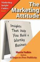 Cover for 'The Marketing Attitude: Insights That Help You Build a Worthy Business'