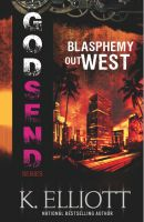 Cover for 'Godsend: Blasphemy Out West'