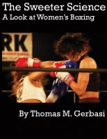 Cover for 'The Sweeter Science: A Look at Women's Boxing'