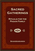 Cover for 'Sacred Gatherings: Rituals for the Pagan Family'