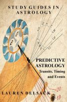 Cover for 'Study Guides in Astrology: Predictive Astrology - Transits, Timing and Events'