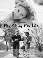 Cover for 'My Child, My Life'