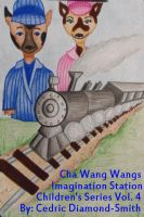 Cover for 'Cha Wang Wangs :  Imagination Station Children's Series Vol. 4'