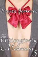 Cover for 'The Billionaire's Milkmaid #5 (BBW Lactation Erotic Romance)'