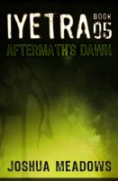 Cover for 'Iyetra - Book 05: Aftermath's Dawn'