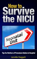 Cover for 'How to Survive the NICU: Tips for Mothers of Premature Babies in Hospital'