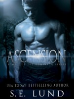 S. E. Lund - Ascension: Book 2 of the Dominion Series