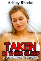 Cover for 'Taken In Their Sleep: A Sleep Sex Erotica Collection'