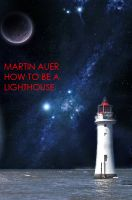 Cover for 'How to be a Lighthouse'