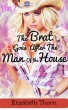 The Brat Goes After the Man of the House Part 2 by Elizabeth Thorn