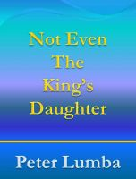 Cover for 'Not Even The King's Daughter'