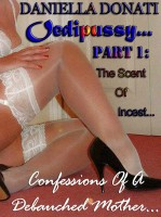 Cover for 'Oedipussy: Confessions of A Debauched Mother Part One - The Scent of Incest...'