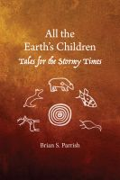 Cover for 'All the Earth's Children: Tales for the Stormy Times'