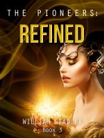 Cover for 'Refined (Book 3 of The Pioneers Saga)'