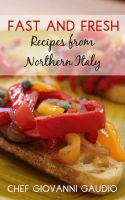 Cover for 'Fast and Fresh: Recipes from Northern Italy'