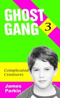 Cover for 'Ghost Gang - Complicated Creatures'