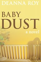 Cover for 'Baby Dust: A Novel about Miscarriage'