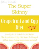 Cover for 'The Super Skinny Grapefruit and Egg Diet Plus!'